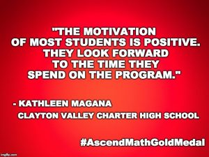 """The motivation of most students is positive. They look forward to the time they spend on the program."" - Kathleen Magana, Clayton Valley Charter School"