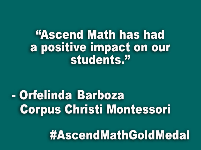"""Ascend Math has had a positive impact on our students."""
