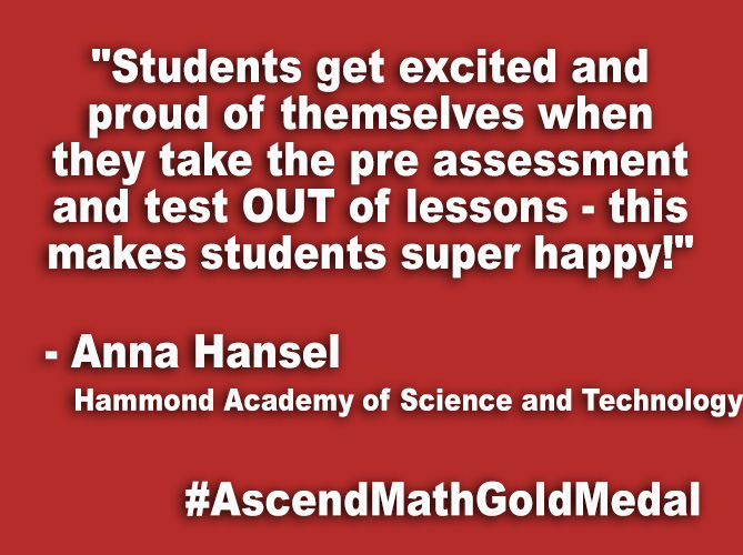 """Students get excited and proud of themselves when they take the pre assessment and test OUT of lessons - this makes students super happy!"""
