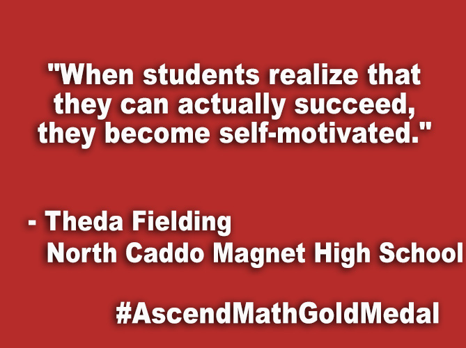 """When students realize that they can actually succeed, they become self-motivated."""